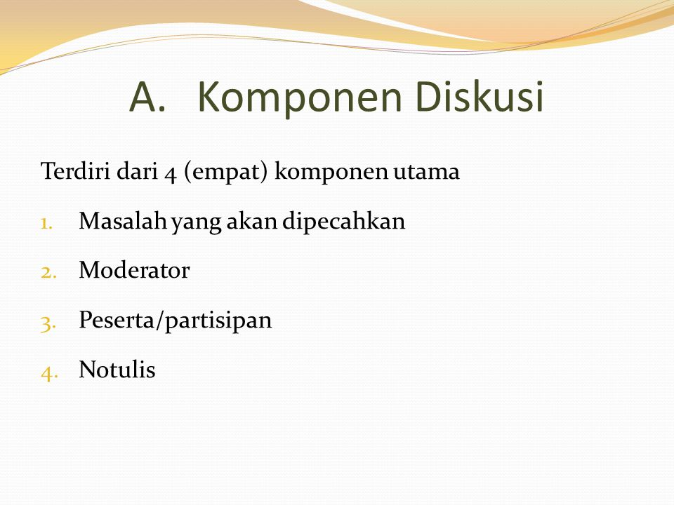 Komponen Diskusi Terdiri dari 4 (empat) komponen utama