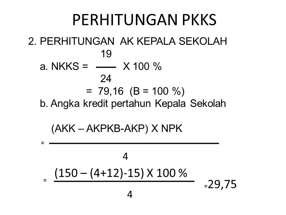 PERHITUNGAN PKKS (150 – (4+12)-15) X 100 % 4