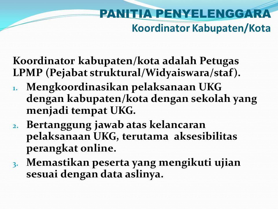 PANITIA PENYELENGGARA Koordinator Kabupaten/Kota