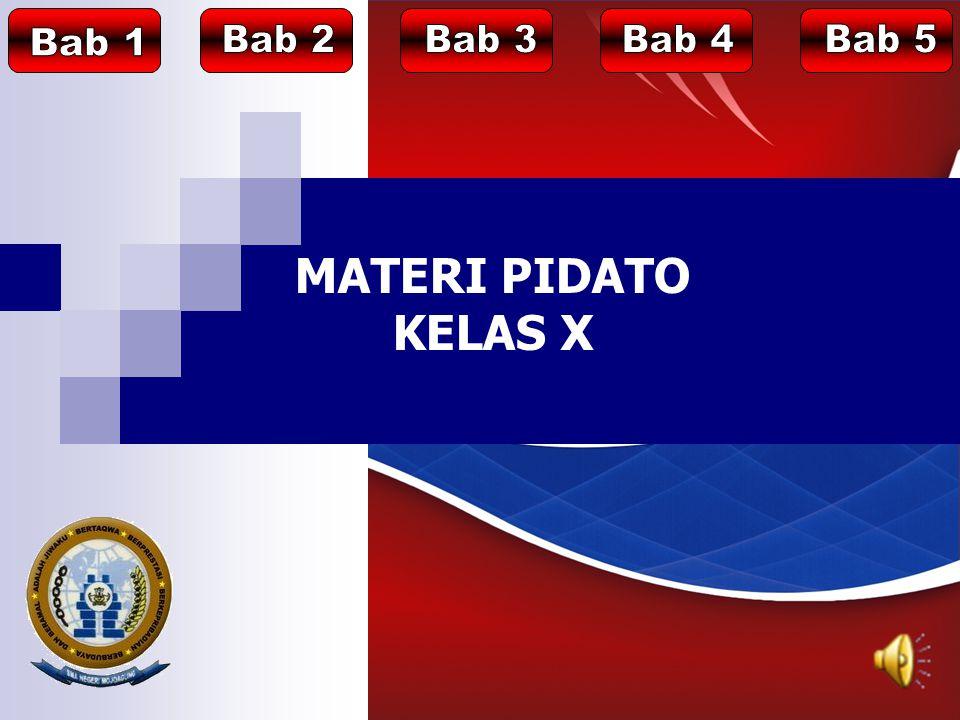 Bab 1 Bab 2 Bab 3 Bab 4 Bab 5 MATERI PIDATO KELAS X