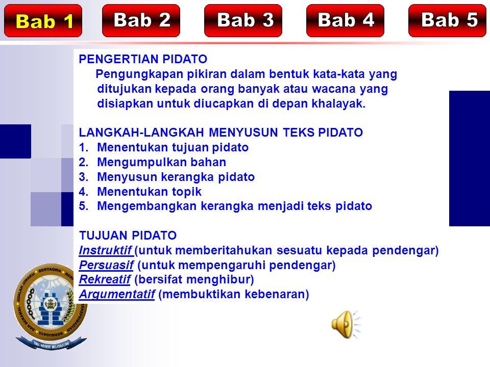 Bab 1 Bab 2 Bab 3 Bab 4 Bab 5 PENGERTIAN PIDATO