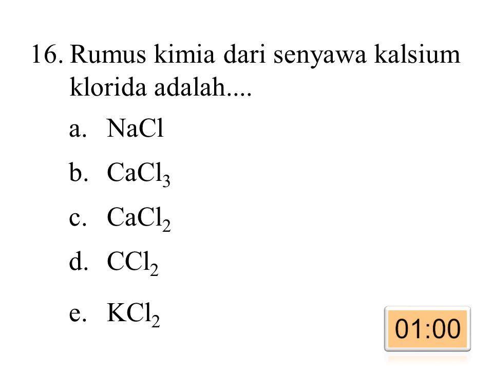 Rumus kimia dari senyawa kalsium klorida adalah....