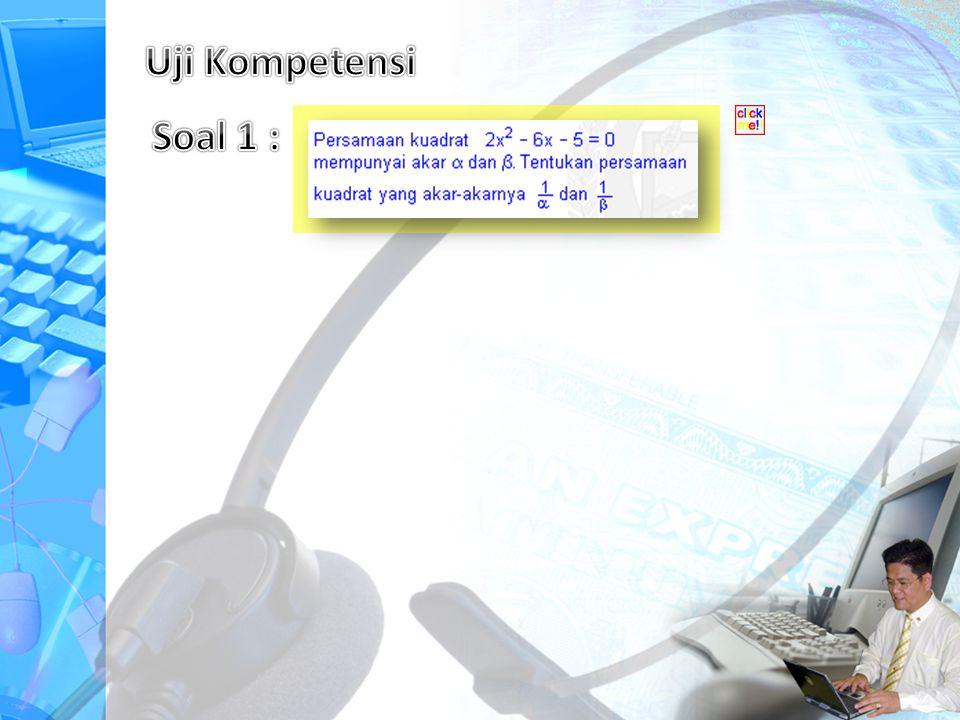 Uji Kompetensi Soal 1 :