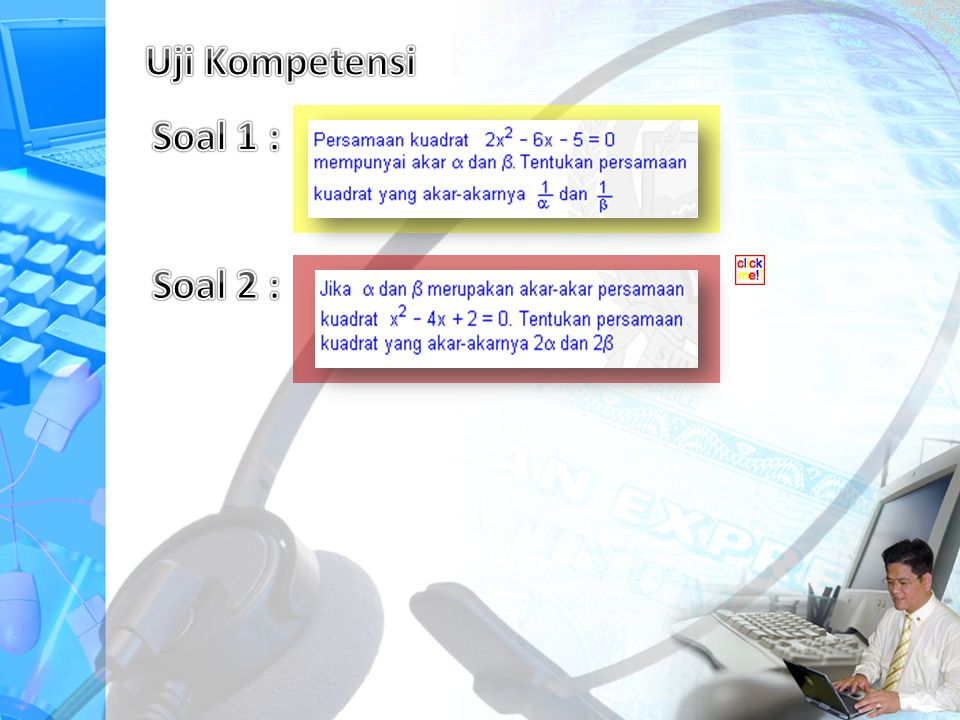 Uji Kompetensi Soal 1 : Soal 2 :