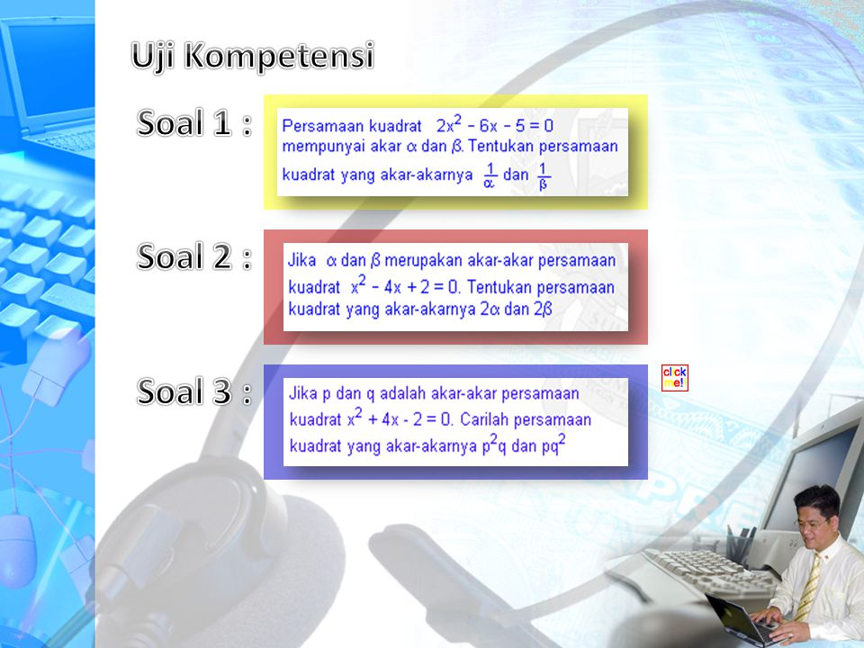 Uji Kompetensi Soal 1 : Soal 2 : Soal 3 :