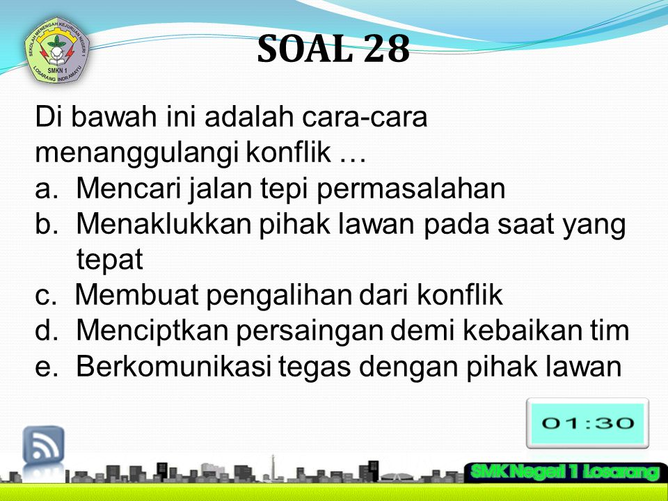 SOAL 28 Di bawah ini adalah cara-cara menanggulangi konflik …
