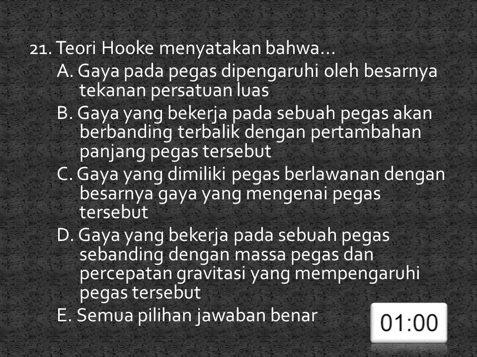 21. Teori Hooke menyatakan bahwa. A
