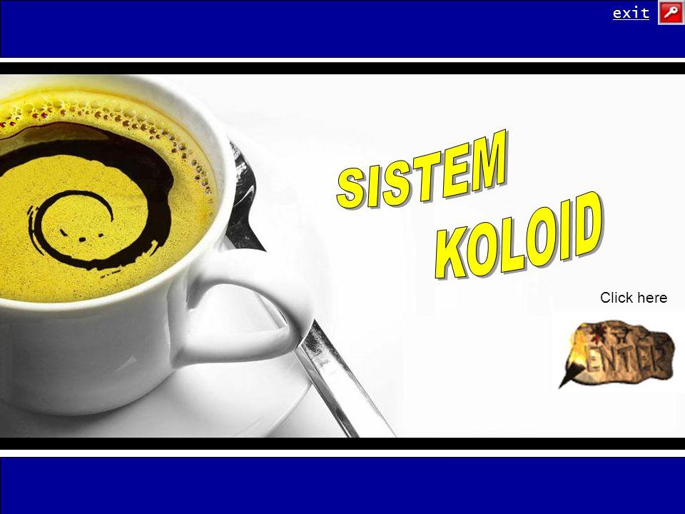 exit SISTEM KOLOID Click here