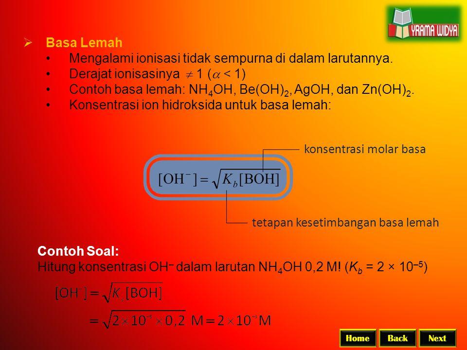 Mengalami ionisasi tidak sempurna di dalam larutannya.