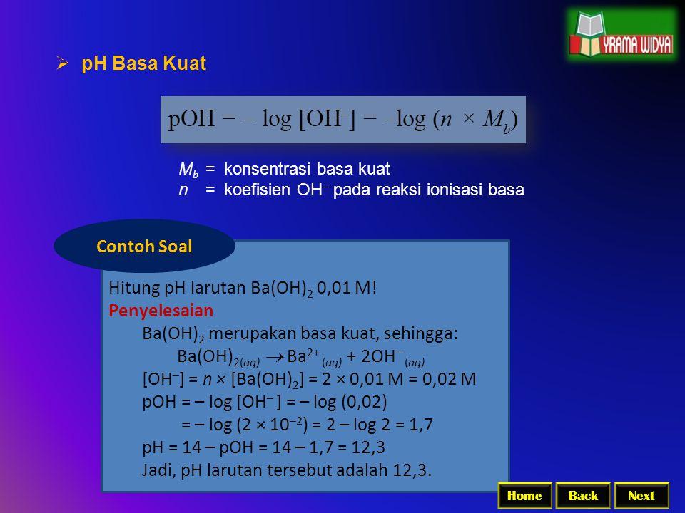 Hitung pH larutan Ba(OH)2 0,01 M! Penyelesaian