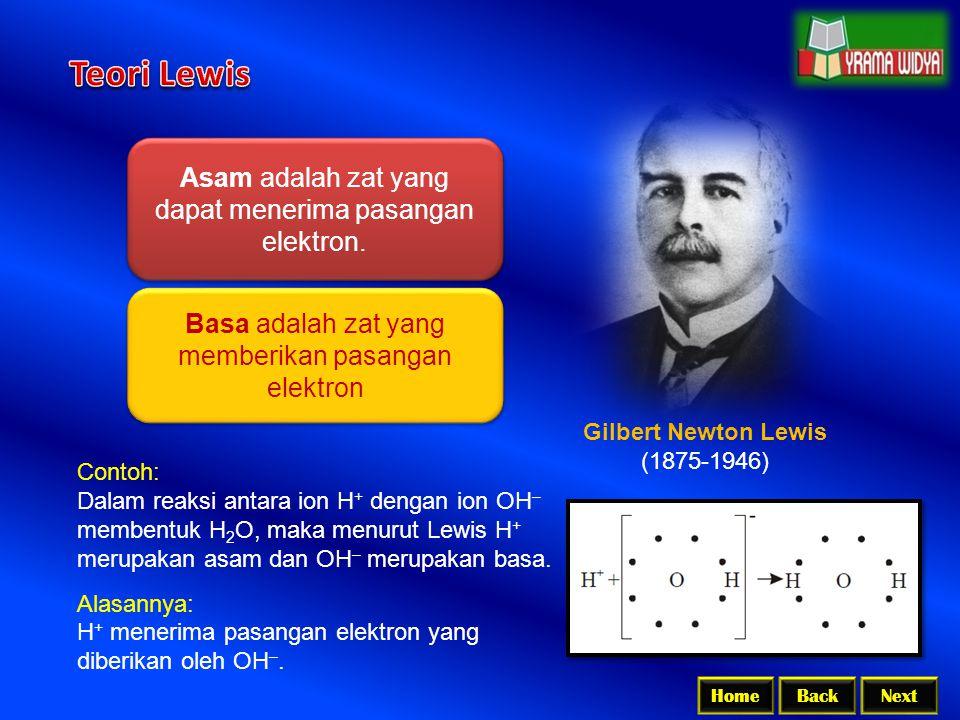 Teori Lewis Asam adalah zat yang dapat menerima pasangan elektron.