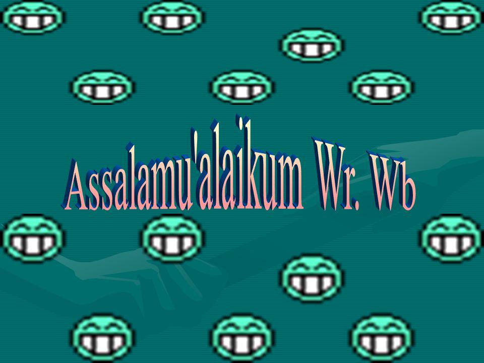 Assalamu alaikum Wr. Wb