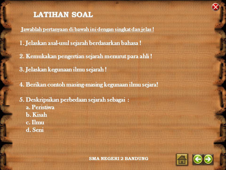 LATIHAN SOAL 1. Jelaskan asal-usul sejarah berdasarkan bahasa !