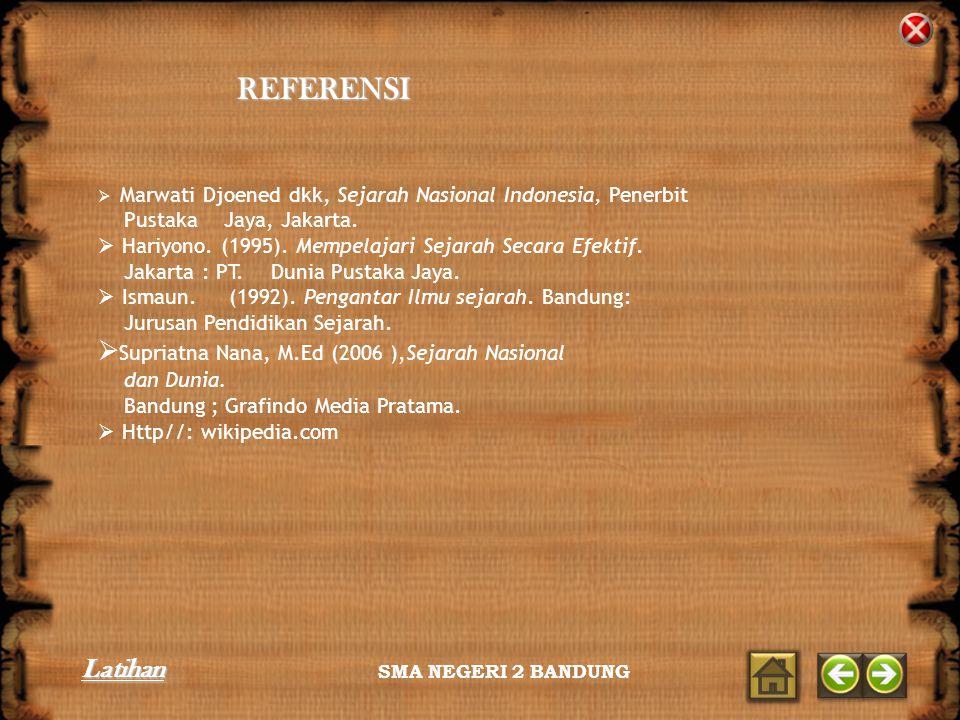 REFERENSI Supriatna Nana, M.Ed (2006 ),Sejarah Nasional Latihan