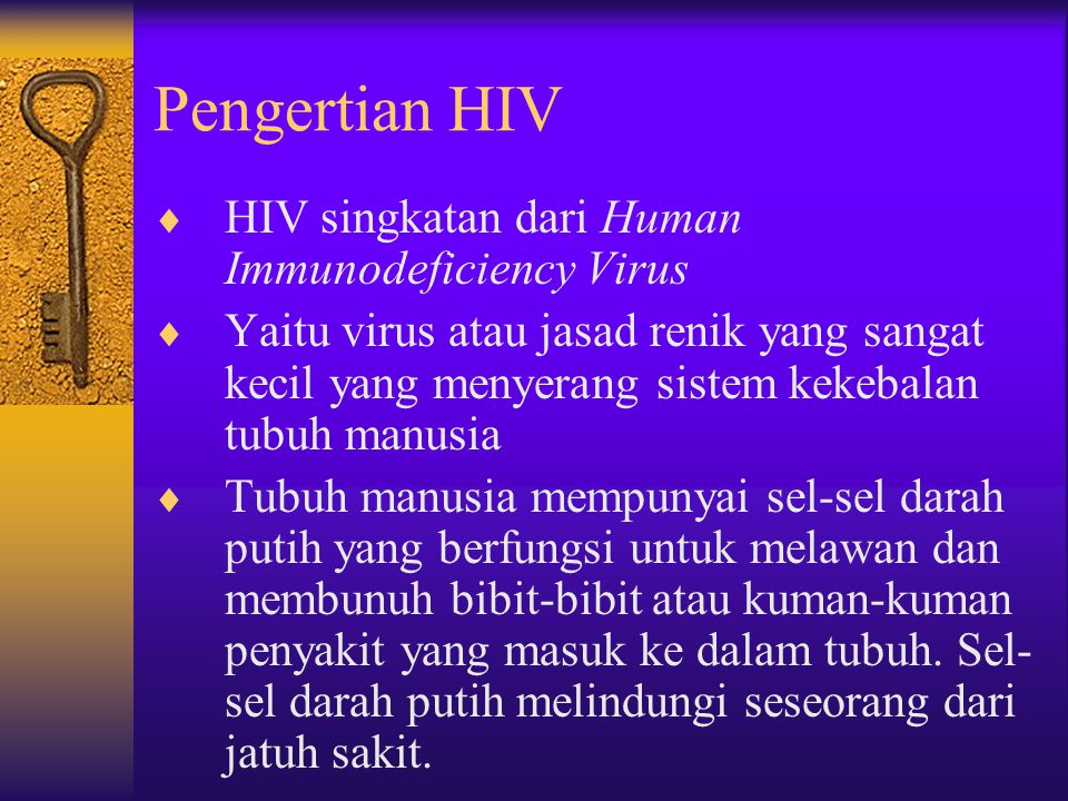 Pengertian HIV HIV singkatan dari Human Immunodeficiency Virus