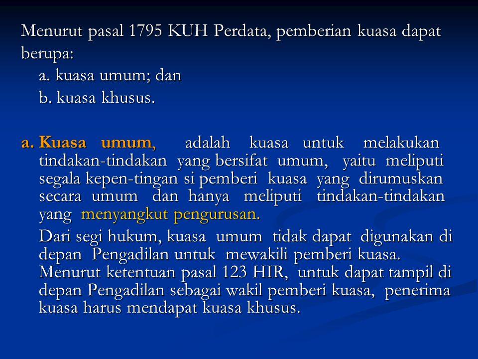 Menurut pasal 1795 KUH Perdata, pemberian kuasa dapat