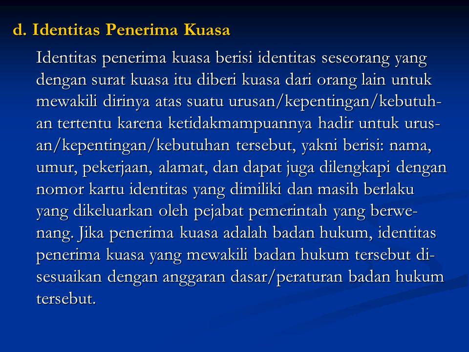 d. Identitas Penerima Kuasa