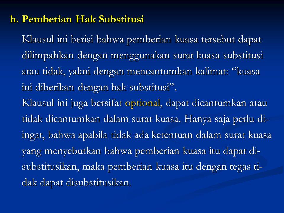 h. Pemberian Hak Substitusi