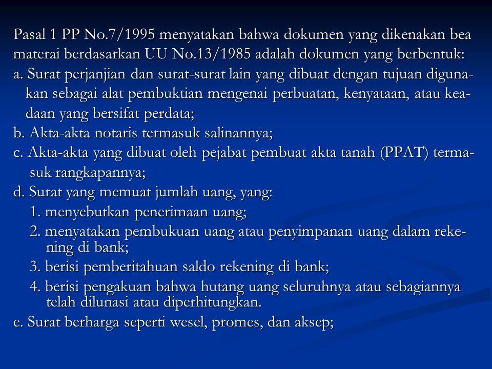 Pasal 1 PP No.7/1995 menyatakan bahwa dokumen yang dikenakan bea