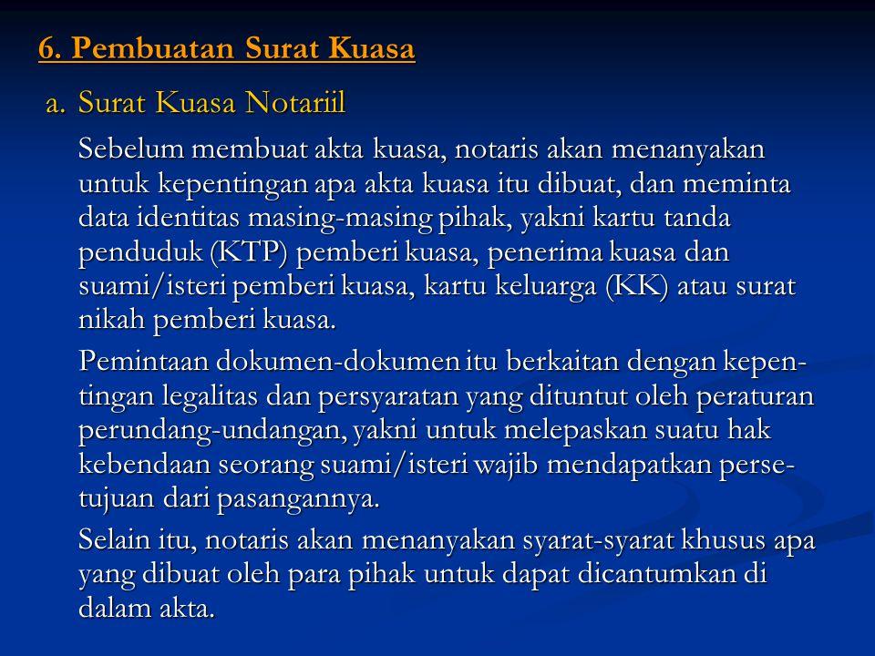 6. Pembuatan Surat Kuasa a. Surat Kuasa Notariil