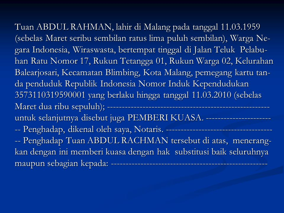Tuan ABDUL RAHMAN, lahir di Malang pada tanggal 11.03.1959