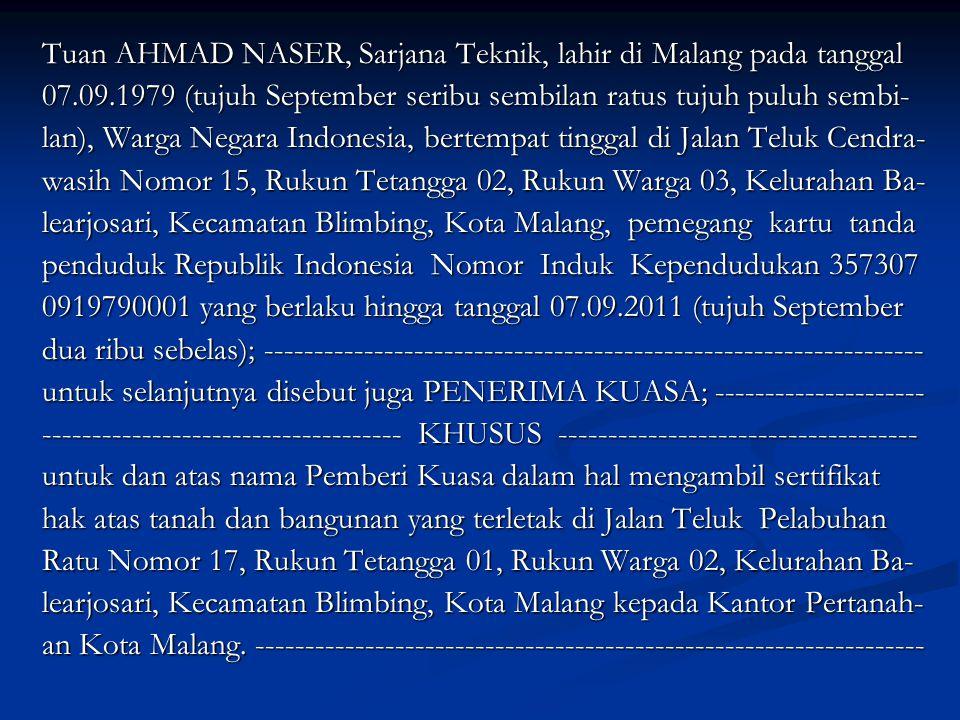 Tuan AHMAD NASER, Sarjana Teknik, lahir di Malang pada tanggal