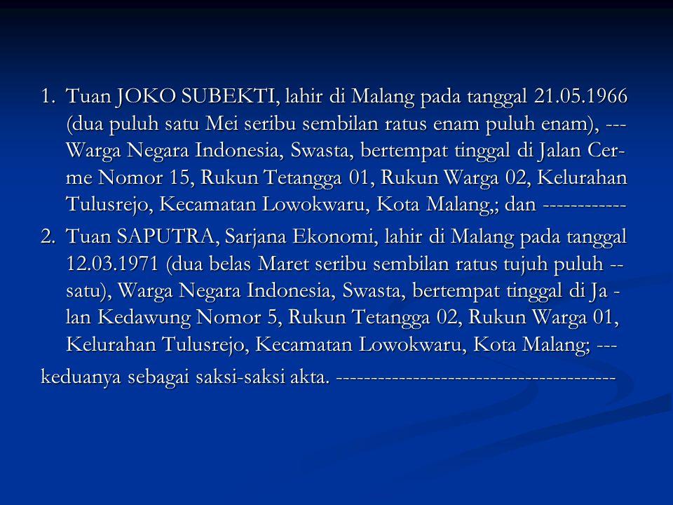 1. Tuan JOKO SUBEKTI, lahir di Malang pada tanggal 21. 05
