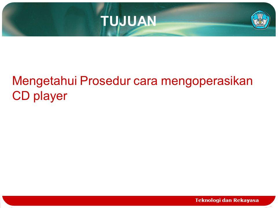 TUJUAN Mengetahui Prosedur cara mengoperasikan CD player