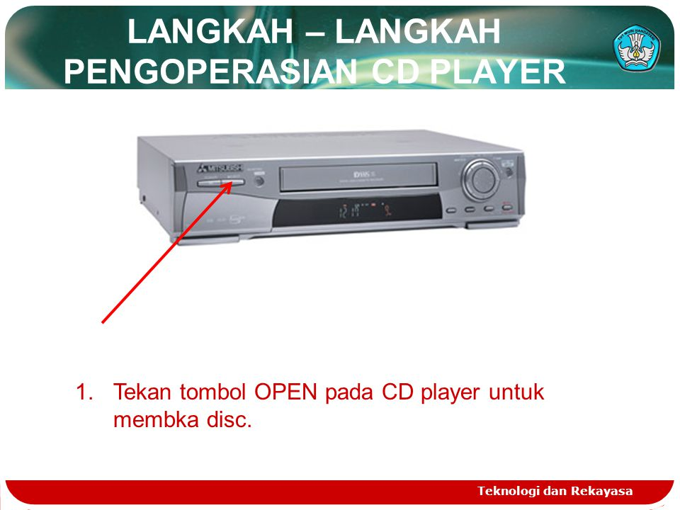 LANGKAH – LANGKAH PENGOPERASIAN CD PLAYER
