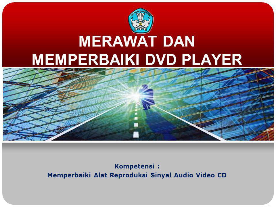 MERAWAT DAN MEMPERBAIKI DVD PLAYER