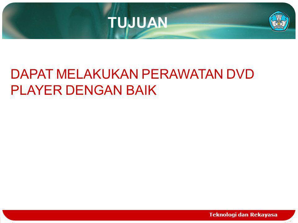 TUJUAN DAPAT MELAKUKAN PERAWATAN DVD PLAYER DENGAN BAIK