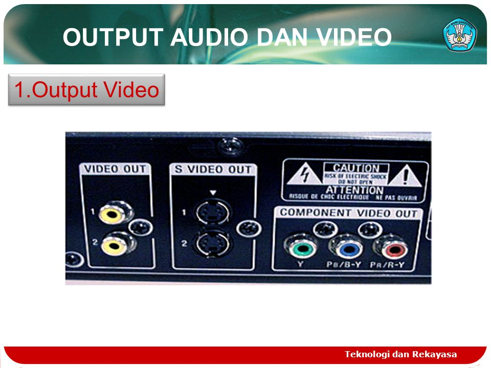 OUTPUT AUDIO DAN VIDEO Output Video Teknologi dan Rekayasa
