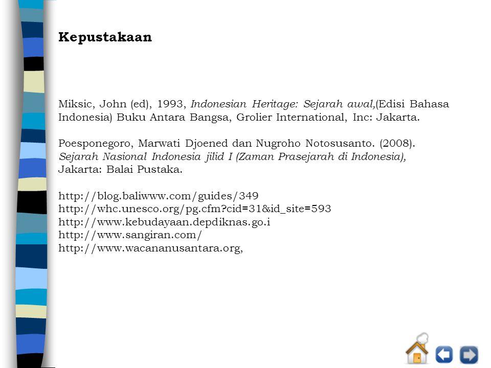 Kepustakaan Miksic, John (ed), 1993, Indonesian Heritage: Sejarah awal,(Edisi Bahasa.