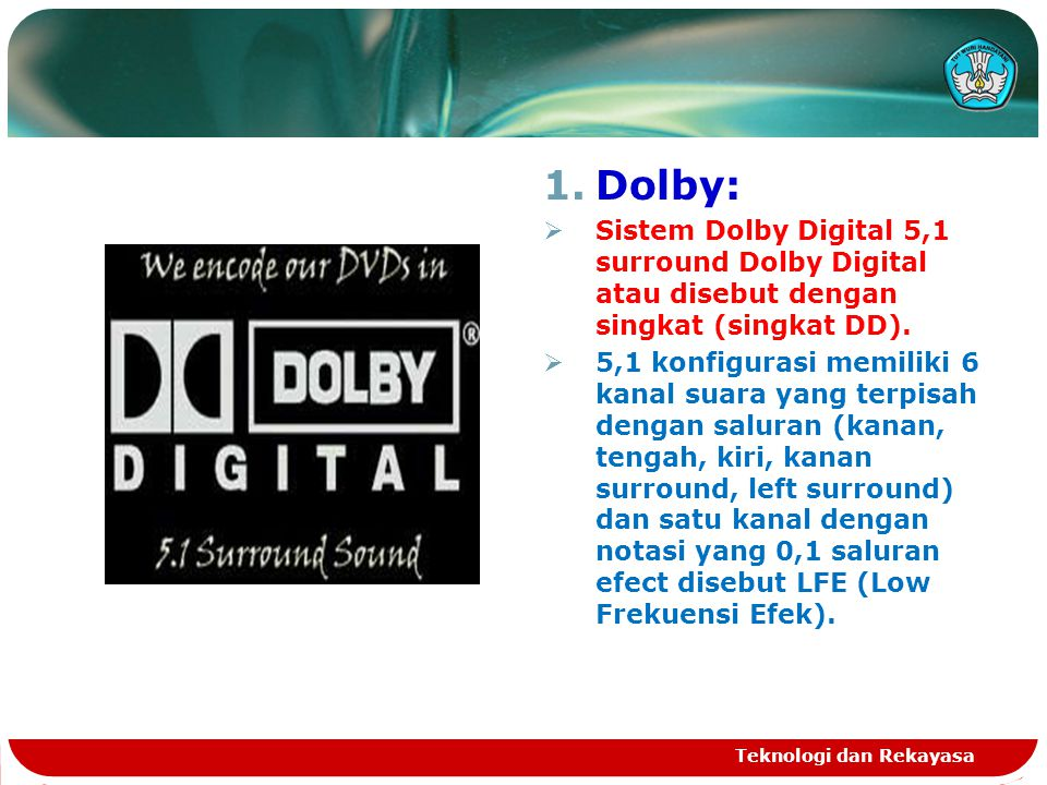 Dolby: Sistem Dolby Digital 5,1 surround Dolby Digital atau disebut dengan singkat (singkat DD).