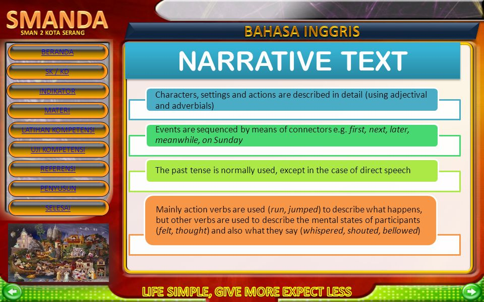 NARRATIVE TEXT Characters, settings and actions are described in detail (using adjectival and adverbials)