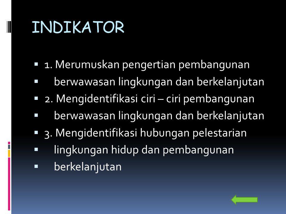 INDIKATOR 1. Merumuskan pengertian pembangunan