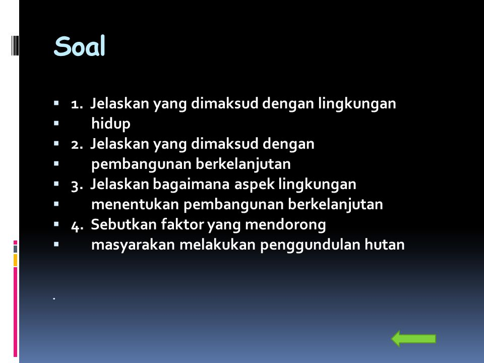 Soal 1. Jelaskan yang dimaksud dengan lingkungan hidup