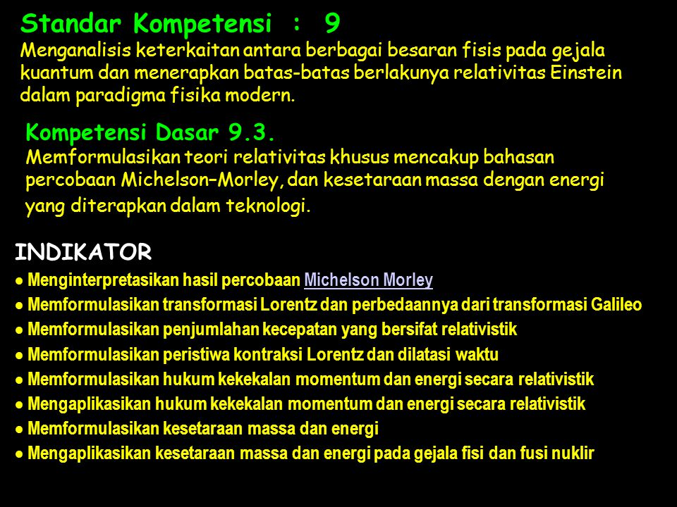 Standar Kompetensi : 9 Kompetensi Dasar 9.3. INDIKATOR