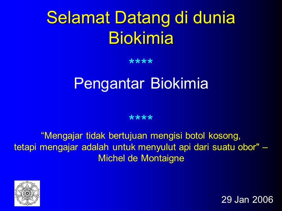 Selamat Datang di dunia Biokimia