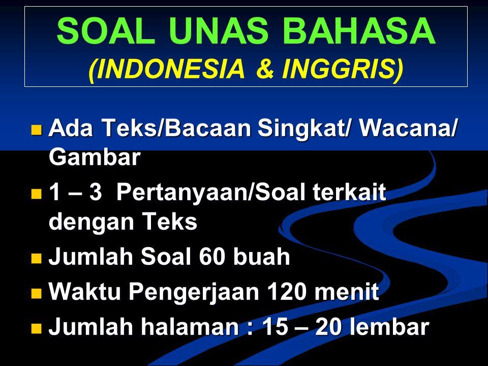 SOAL UNAS BAHASA (INDONESIA & INGGRIS)