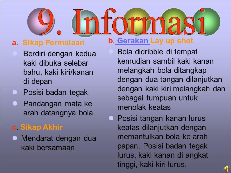9. Informasi b. Gerakan Lay up shot a. Sikap Permulaan