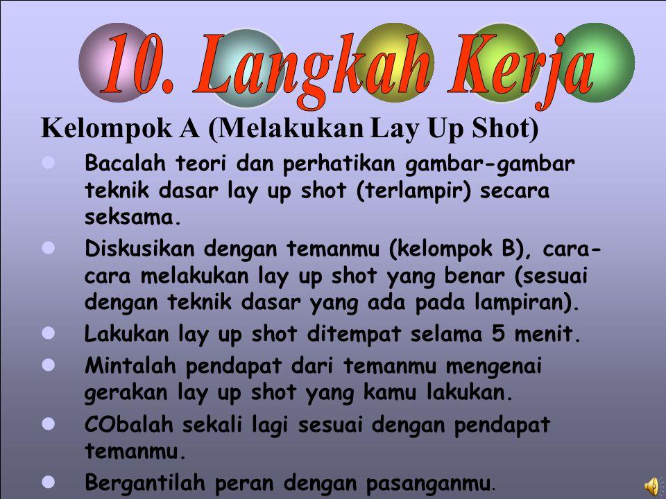 10. Langkah Kerja Kelompok A (Melakukan Lay Up Shot)