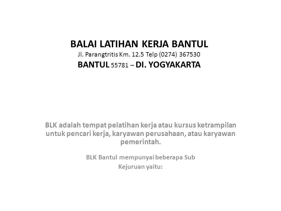 BLK Bantul mempunyai beberapa Sub