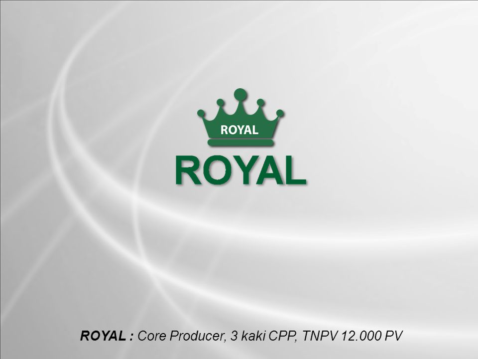 ROYAL : Core Producer, 3 kaki CPP, TNPV 12.000 PV