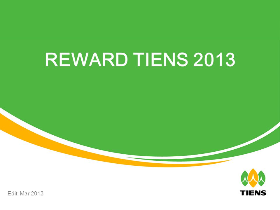 REWARD TIENS 2013 Edit: Mar 2013
