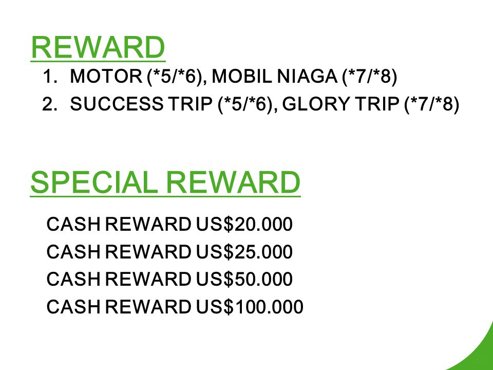 REWARD SPECIAL REWARD MOTOR (*5/*6), MOBIL NIAGA (*7/*8)