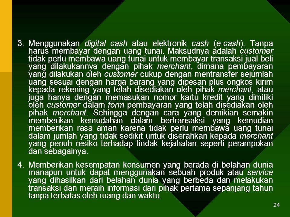 Menggunakan digital cash atau elektronik cash (e-cash)