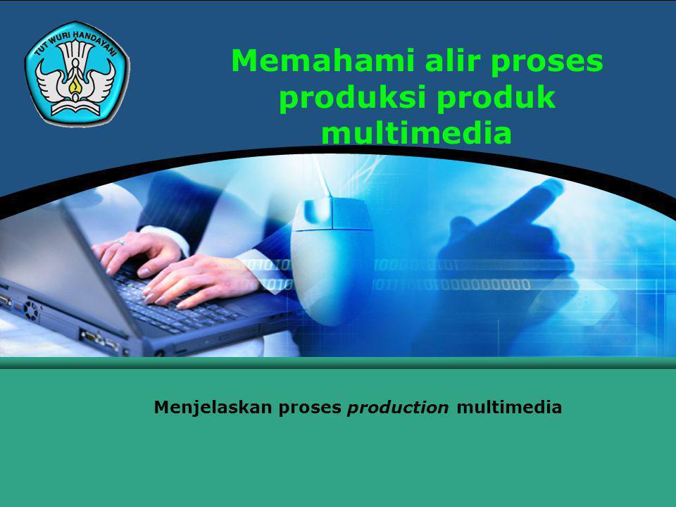 Memahami alir proses produksi produk multimedia