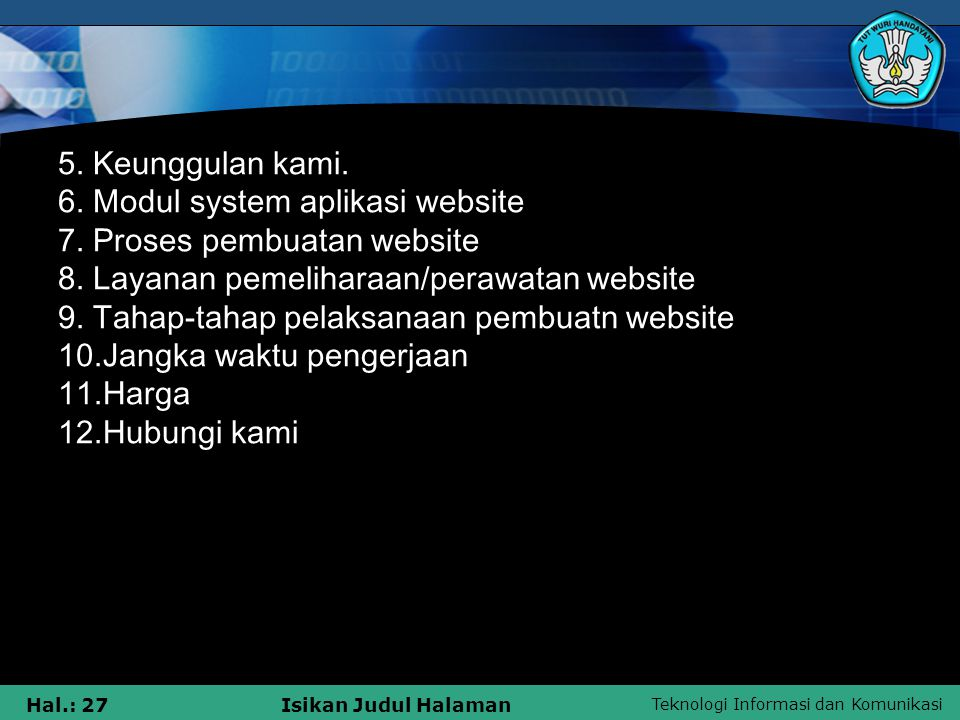 5. Keunggulan kami. 6. Modul system aplikasi website. 7. Proses pembuatan website. 8. Layanan pemeliharaan/perawatan website.
