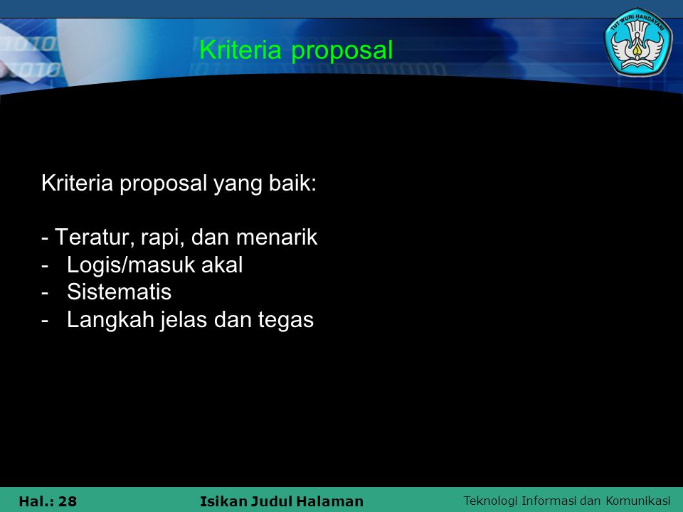 Kriteria proposal Kriteria proposal yang baik: